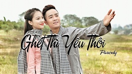ghet thi yeu thoi (parody)