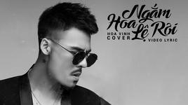 ngam hoa le roi cover (lyric video)
