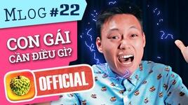 mlog #22: tam than... voi nhung dieu con gai can!!! (chay ngay di che)
