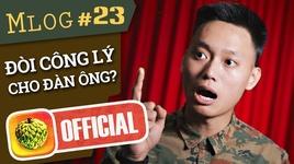 mlog #23: doi lai cong bang cho dan ong?