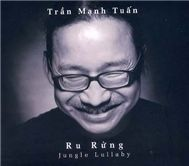 ru rung (jungle lullaby) - tran manh tuan