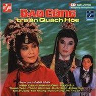 bao cong xu an quach hoe (cai luong nguyen tuong) - v.a