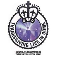 THANKSGIVING LIVE in DOME (Concert)