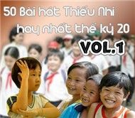 50 Bi Ht Thiu Nhi Hay Nht Th K 20 (Vol.1)