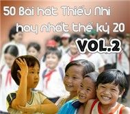 50 Bi Ht Thiu Nhi Hay Nht Th K 20 (Vol.2)
