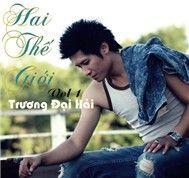 hai the gioi (vol 1) - truong dai hai