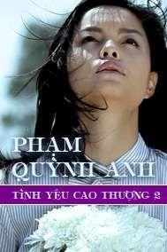 tinh yeu cao thuong 2 (music drama) - pham quynh anh