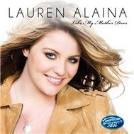 like my mother does (american idol performance 2011) - lauren alaina