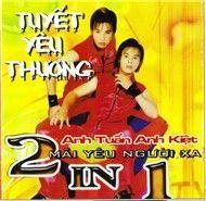 tuyet yeu thuong... mai yeu nguoi xa (vol 1) - 2 in 1
