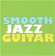 smooth jazz guitar - collection