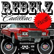 Rebelz Cadillac Music (Single 2011)