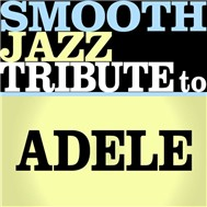 smooth jazz tribute to adele ep 2 (2011) - v.a