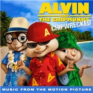 Alvin & The Chipmunks: Chipwrecked (Music From The Motion Picture) (Deluxe Version 2011)