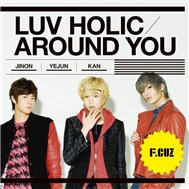 Luv holic / Aroud You (2nd Japanese Single 2011)