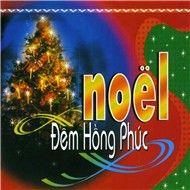 noel dem hong phuc (thanh ca) - v.a