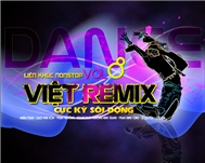 lien khuc viet remix (vol 8) - dj