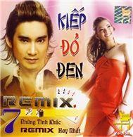 kiep do den (nhung tinh khuc hay nhat remix) - dj