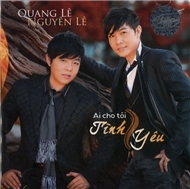 Quang L & Nguyn L - Ai Cho Ti Tnh Yu (2012)