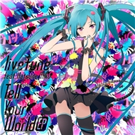 tell your world (single 2012) - hatsune miku