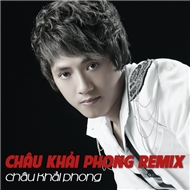 Chu Khi Phong Dance Remix 2012
