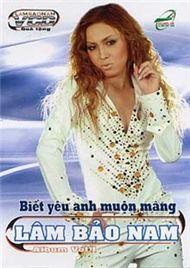 biet yeu anh muon mang (vol 1) - lam bao nam