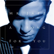 Mr. Jazz : A Song For You (Album 2012)
