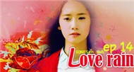 Love Rain Ep14 (Phim B Hn Quc)