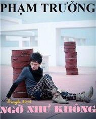 ngo nhu khong (single 2012) - pham truong