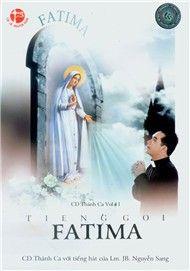 tieng goi fatima (thanh ca vol.11) - lm. jb nguyen sang