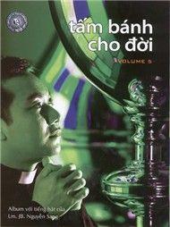 tam banh cho doi (thanh ca vol 5) - lm. jb nguyen sang