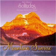 Mountain Sunrise - Peaceful Pan Flutes (1999) - Dan Gibson
