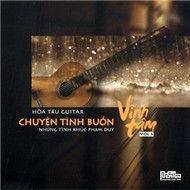 chuyen tinh buon (hoa tau pham duy) - vinh tam