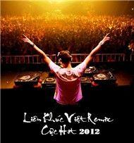 lien khuc viet remix cuc hot (2012) - dj