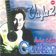 Hòa Tấu Vafa 2 - Guitar - Nhiều Ca Sĩ