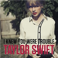 I Knew You Were Trouble. (Single 2012)