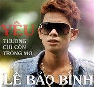 yeu thuong chi con trong mo (debut single) - le bao binh