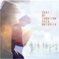 dear mr. tomorrow (single) - motohiro hata