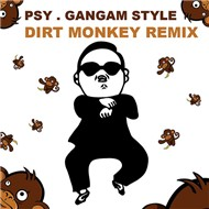 Gangam Style (Dirt Monkey Remix - Single 2012)