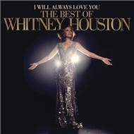 I Will Always Love You: The Best Of Whitney Houston (Deluxe Version 2012)