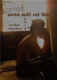 giot nuoc mat sai lam (mixtape 2012) - ka phan, tony pham