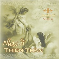 nhac si thien than (vol.6 - 2008) - gia an