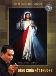 long chua xot thuong (vol.6 - 2009) - lm. jb nguyen sang