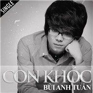 con khoc (single 2012) - bui anh tuan