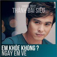 em khoe khong (single) - thanh dai sieu