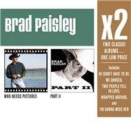 x2 (who needs pictures/part ii) - brad paisley