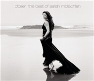 closer: the best of sarah mclachlan - sarah mclachlan