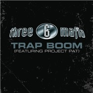 trap boom (single) - three 6 mafia, project pat
