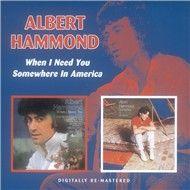 when i need you / somewhere in america - albert hammond