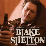 Loaded: The Best Of Blake Shelton (2010)