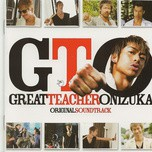 Great Teacher Onizuka (OST Drama 2012)